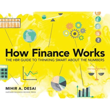 Desai, Mihir How Finance Works