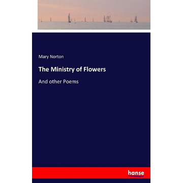 Norton, Mary The Ministry of Flowers