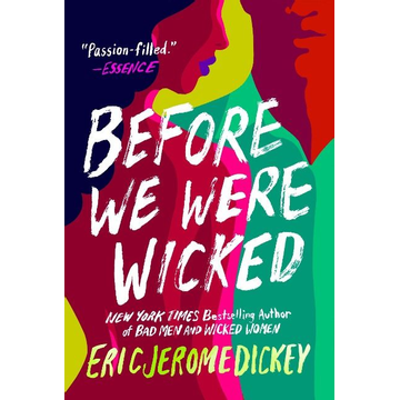 Dickey, Eric Jerome Before We Were Wicked