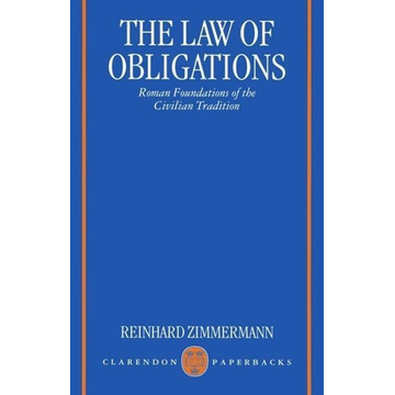 Zimmermann, Reinhard ISBN The Law of Obligations ( Roman Foundations of the Civilian Tradition ) book 1312 pages