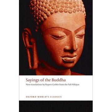 Rupert Gethin ISBN Sayings of the Buddha ( New translations from the Pali Nikayas ) 368 pages English