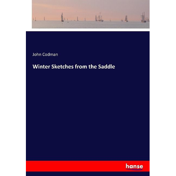 Codman, John Winter Sketches from the Saddle