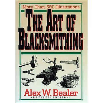 Bealer, Alex W. The Art of Blacksmithing