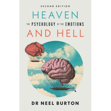 Burton, Neel (Green Templeton College, University of Oxford) Heaven and Hell, second edition