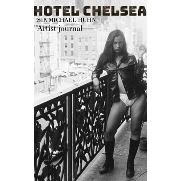 Huhn, Michael Hotel Chelsea Drawing Journal