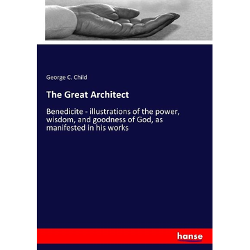 Child, George C. The Great Architect