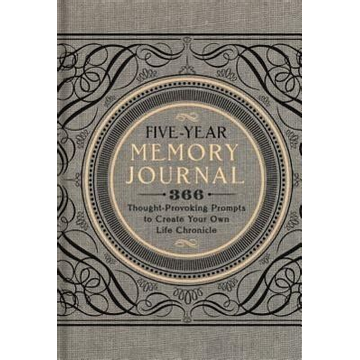 Sterling Publishing Company Five-Year Memory Journal, 1: 366 Thought-Provoking Prompts to Create Your Own Life Chronicle