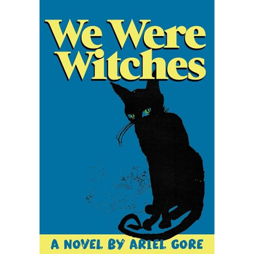 Gore, Ariel We Were Witches