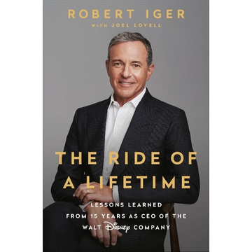 Iger, Robert The Ride of a Lifetime