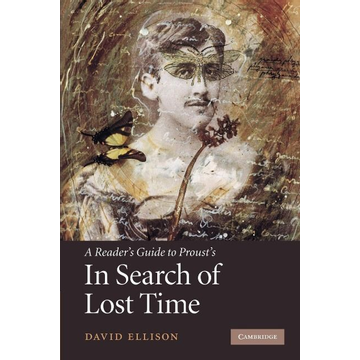 Ellison, David R. A Reader's Guide to Proust's 'in Search of Lost Time'