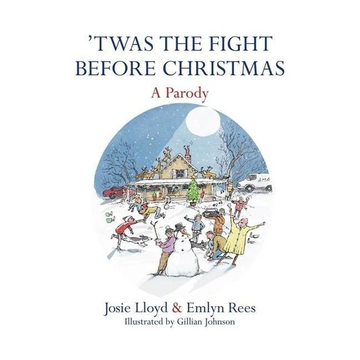 Rees, Emlyn Twas the Fight Before Christmas: A Parody
