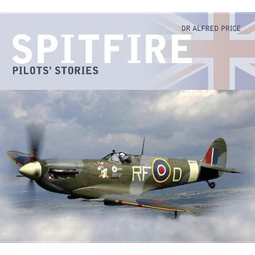 Price, Dr Alfred Spitfire: Pilots' Stories