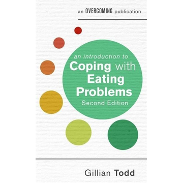 Todd, Gillian Hachette UK An Introduction to Coping with Eating Problems, 2nd Edition book English Paperback 144 pages