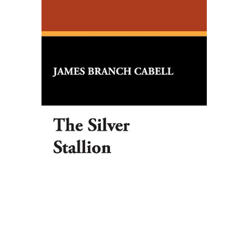 Cabell, James Branch The Silver Stallion