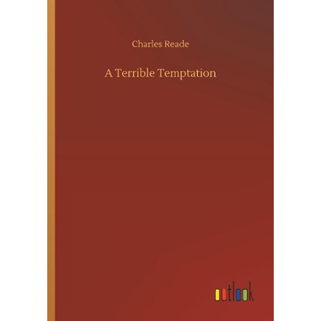 Reade, Charles A Terrible Temptation