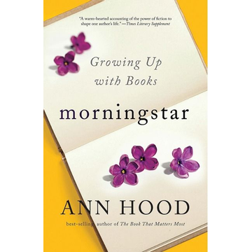 Hood, Ann Morningstar: Growing Up with Books