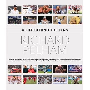 Pelham, Dickie Snapped: Thirty Years of Photographing Sports' Most Iconic Moments