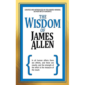 Allen, James The Wisdom of James Allen