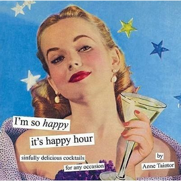 Taintor, Anne IM SO HAPPY ITS HAPPY HOUR