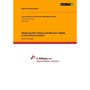 Nieuwland, Marla van Modernization Theory and Women's Rights in the African Context
