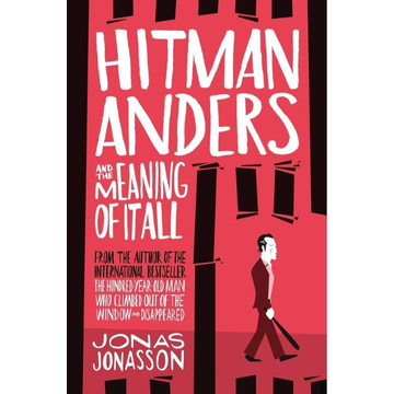Jonasson, Jonas HarperCollins HITMAN ANDERS AND THE MEANING OF IT ALL book English Paperback 400 pages