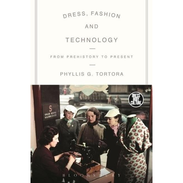 Tortora, Phyllis G. (Queens College, USA) ISBN Dress, Fashion and Technology (From Prehistory to the Present)