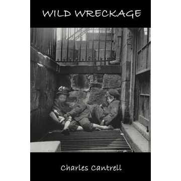 Cantrell, Charles Wild Wreckage