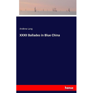 Lang, Andrew XXXII Ballades in Blue China