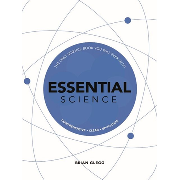 Clegg, Brian Essential Science: The Only Science Book You Will Ever Need