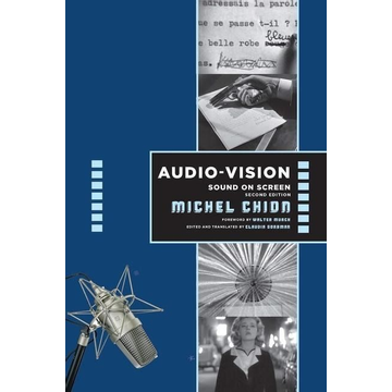 Chion, Michel Audio-Vision:  Sound on Screen