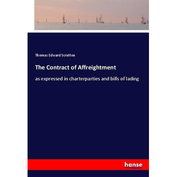 Scrutton, Thomas Edward The Contract of Affreightment