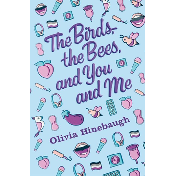 Hinebaugh, Olivia The Birds, the Bees, and You and Me