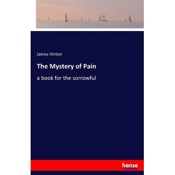 Hinton, James The Mystery of Pain