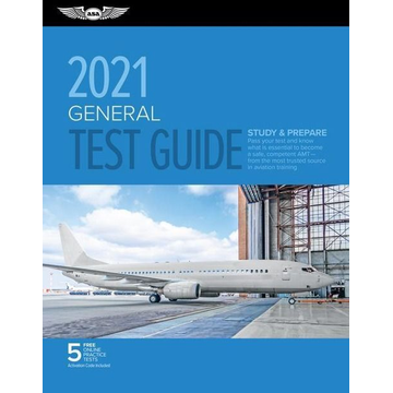 Asa Test Prep Board General Test Guide 2021: Pass Your Test and Know What Is Essential to Become a Safe, Competent Amt from the Most Trusted Source in Aviation Tra