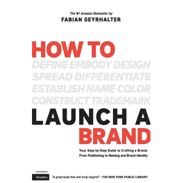 Geyrhalter, Fabian How to Launch a Brand (2nd Edition)