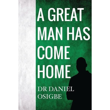 Osigbe, Daniel A Great Man Has Come Home