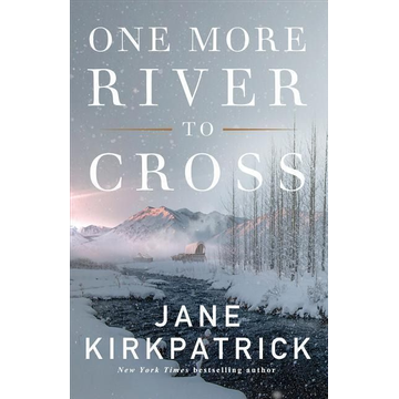 Kirkpatrick, Jane One More River to Cross