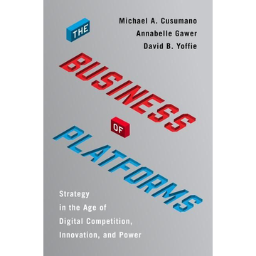 Cusumano, Michael A. The Business of Platforms