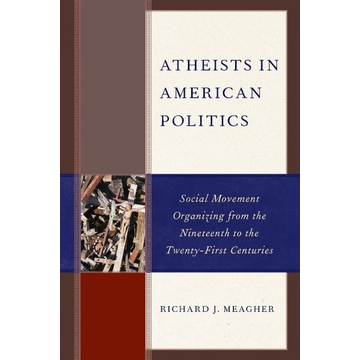 Meagher, Richard J. Atheists in American Politics