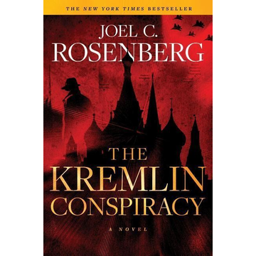 Rosenberg, Joel C. The Kremlin Conspiracy: A Marcus Ryker Series Political and Military Action Thriller: (Book 1)