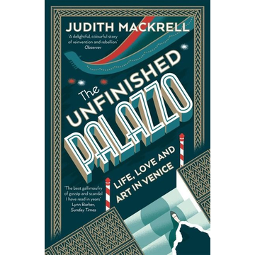 Mackrell, Judith The Unfinished Palazzo
