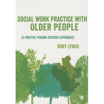 Lynch, Rory Social Work Practice with Older People