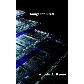 Keene, Angelo a. Songs for 3 AM