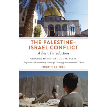 Harms, Gregory The Palestine-Israel Conflict
