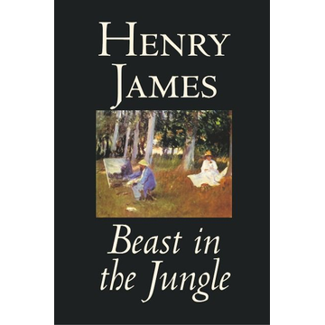 James, Henry Beast in the Jungle by Henry James, Fiction, Classics, Literary, Alternative History, Short Stories