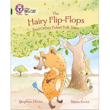 Davies, Stephen The Hairy Flip-Flops and other Fulani Folk Tales