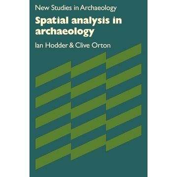 Hodder, Ian Spatial Analysis in Archaeology