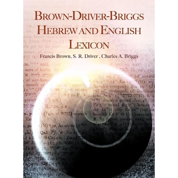 Brown, Francis Brown-Driver-Briggs Hebrew and English Lexicon