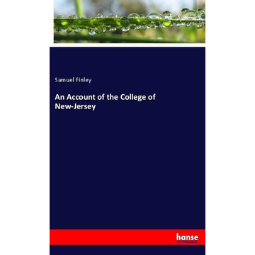 Finley, Samuel An Account of the College of New-Jersey