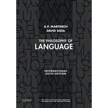 A.P. Martinich, David Sosa ISBN The Philosophy of Language book 752 pages